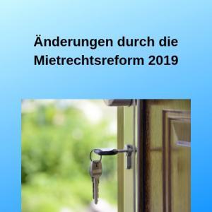 Änderungen durch die Mietrechtsreform 2019