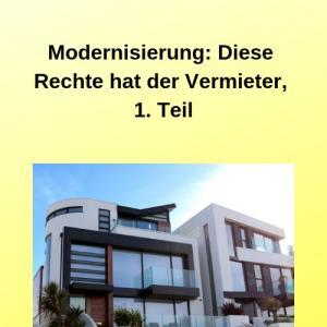Modernisierung Diese Rechte hat der Vermieter, 1. Teil
