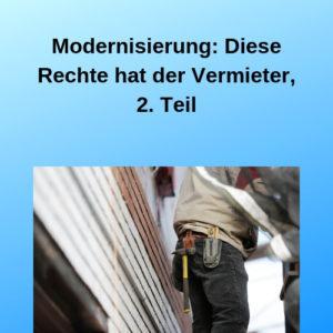 Modernisierung Diese Rechte hat der Vermieter, 2. Teil