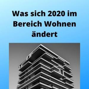 Was sich 2020 im Bereich Wohnen ändert