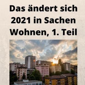 Das ändert sich 2021 in Sachen Wohnen, 1. Teil