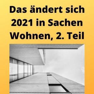 Das ändert sich 2021 in Sachen Wohnen, 2. Teil